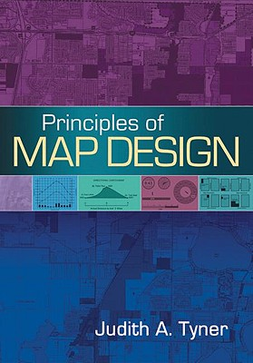 Principles of Map Design By Tyner, Judith A.